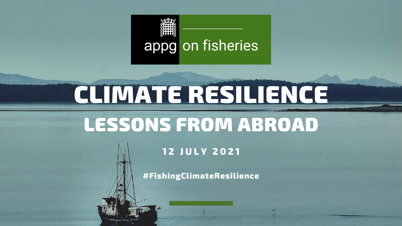 The APPG on Fisheries heard about the work from around the world to build climate resilience into fisheries and the coastal communities