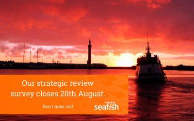 Seafish Strategic Review: Stakeholder Survey closes this week